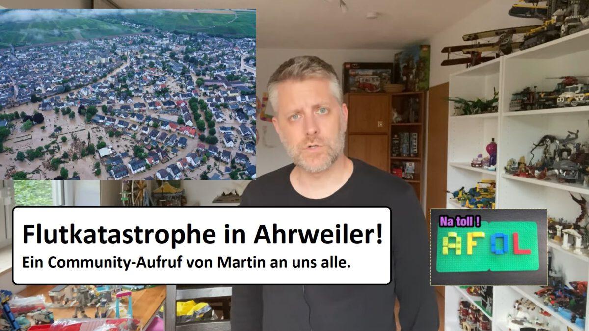 Ahrweiler in Not – Martin (Na toll! AFOL!) ruft die Community auf